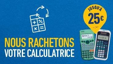 Nous rachetons votre calculatrice
